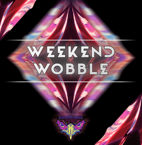 Electric Hawk Weekend Wobble Playlist Cover.png