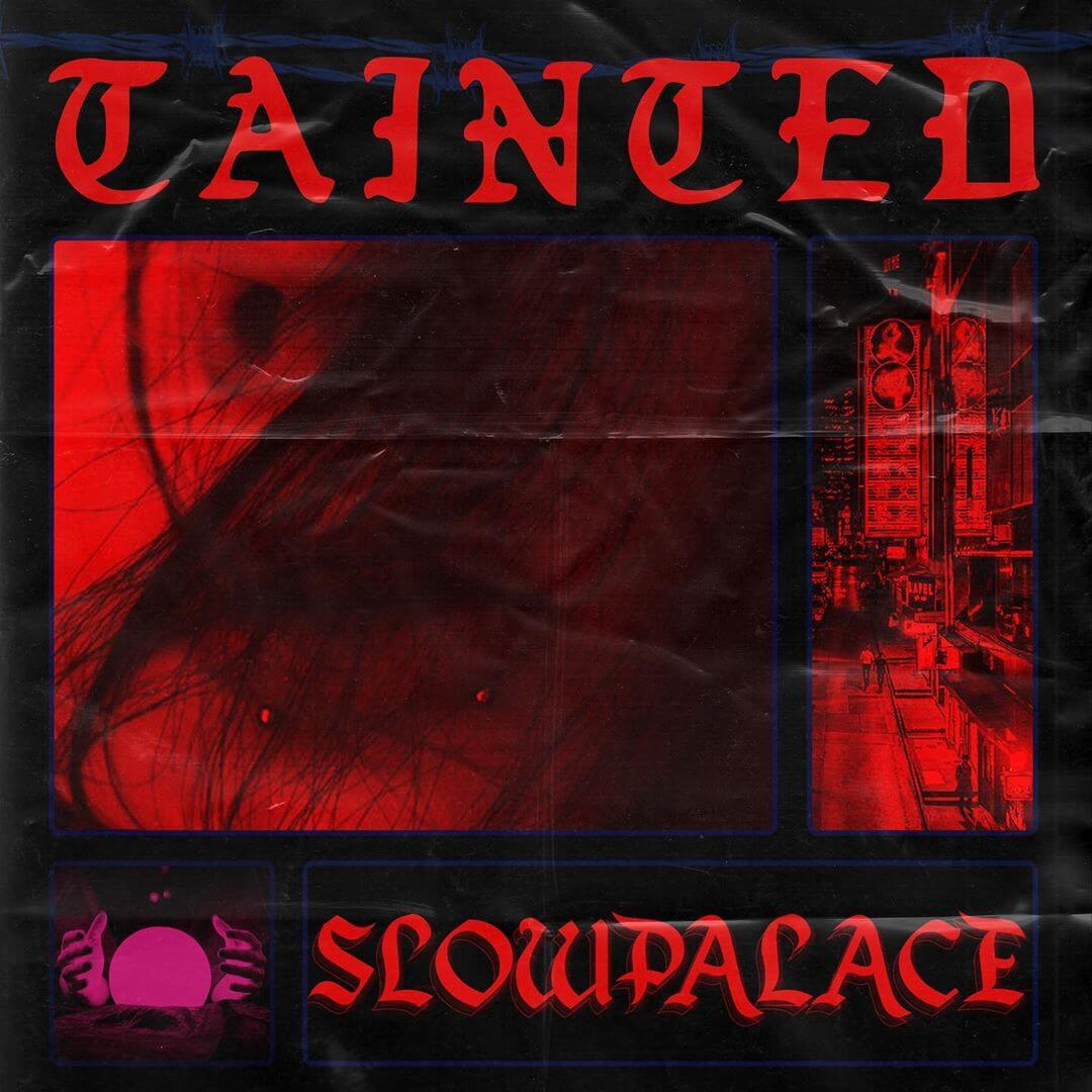 Slowpalace EP Tainted