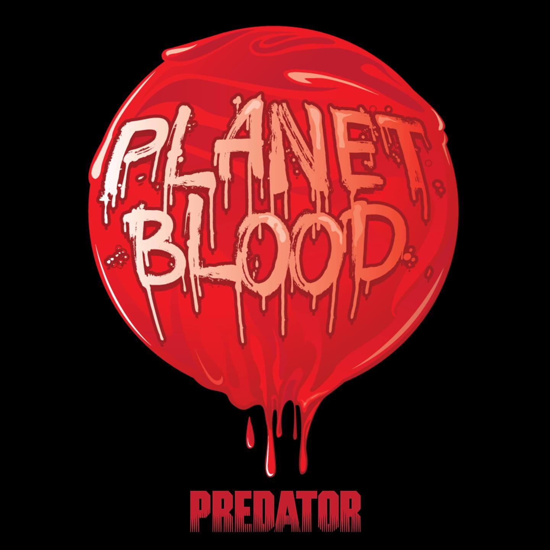 "Planet Blood - ""Predator"""