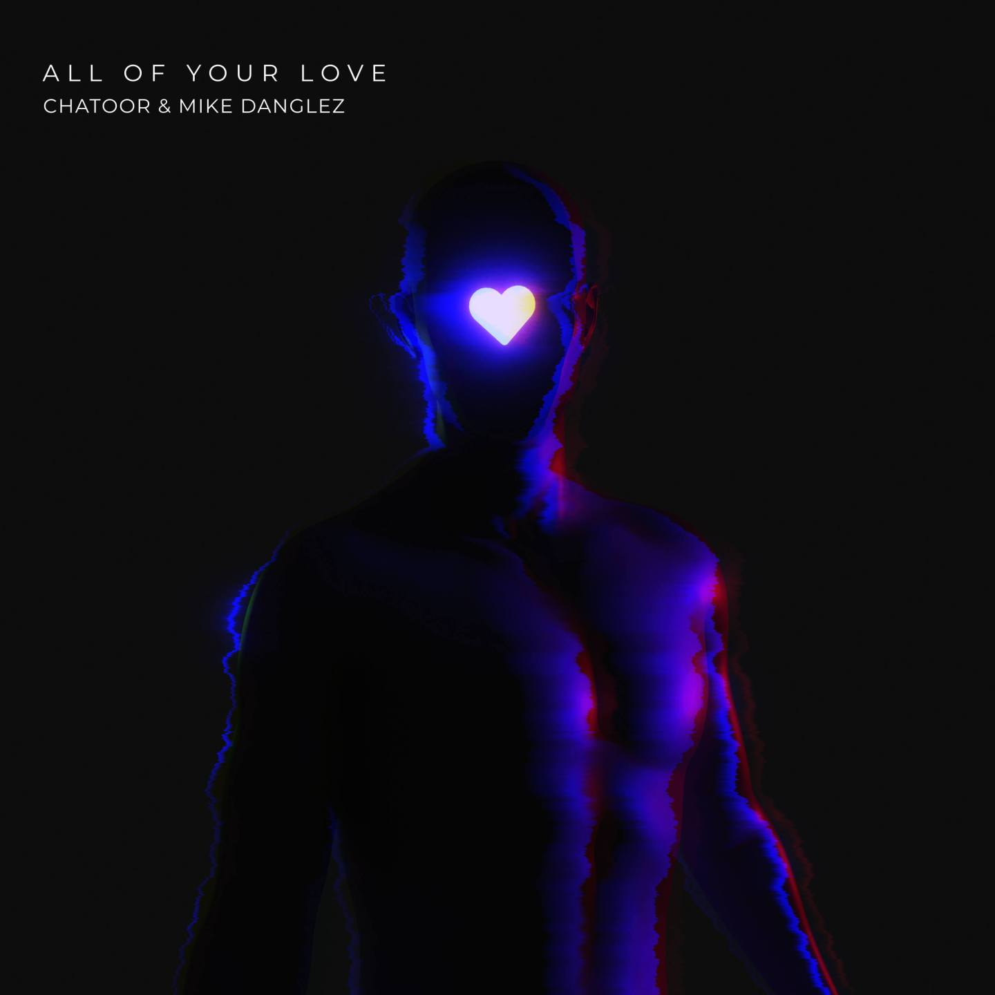Mike Danglez & Chatoor 'All Of Your Love' Artwork