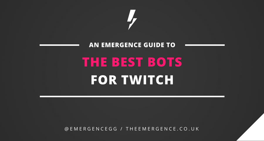 The Best Bots for Twitch - The Emergence