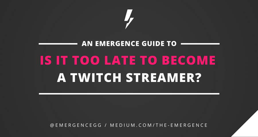 is-it-too-late-to-become-a-streamer