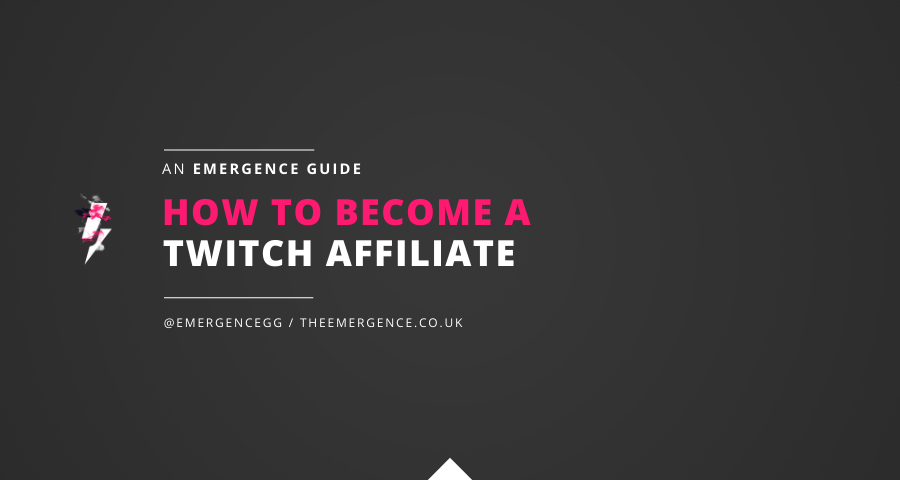 how-to-become-a-twitch-affiliate-the-emergence