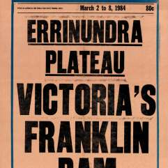 The National Times March 2, 1984 - Errinundra Plateau - Victoria's Franklin Dam