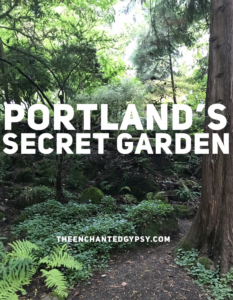 A Peek Inside The Secret Garden of Portland · The Enchanted Gypsy