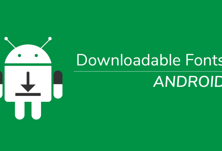 Downloadable fonts Android