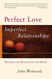 Relationship books Perfect Love, Imperfect Relationships: Healing the Wound of the ...