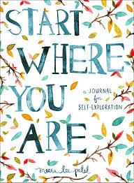 Buy Start Where You Are: A Journal for Self-Exploration Book Online at Low  Prices in India | Start Where You Are: A Journal for Self-Exploration  Reviews & Ratings - Amazon.in