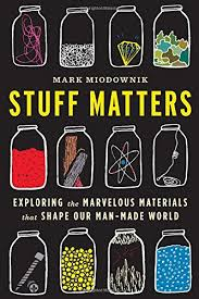 Buy Stuff Matters: Exploring the Marvelous Materials That Shape Our  Man-Made World Book Online at Low Prices in India | Stuff Matters:  Exploring the Marvelous Materials That Shape Our Man-Made World Reviews