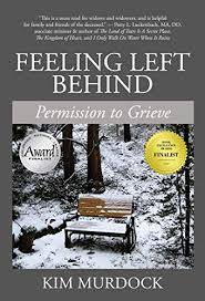 Feeling Left Behind: Permission to Grieve - Kindle edition by Murdock, Kim.  Health, Fitness & Dieting Kindle eBooks @ Amazon.com.