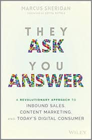 Buy They Ask You Answer: A Revolutionary Approach to Inbound Sales, Content  Marketing, and Today′s Digital Consumer (Old Edition) Book Online at Low  Prices in India | They Ask You Answer: A