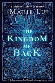 Book Review: The Kingdom of Back by Marie Lu