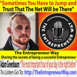 053: Sometimes You Have To Jump and Trust That The Net Will Be There with Adam Greenbaum Founder of Greenbaum Digital