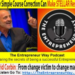 116: How Simple Course Correction Can Make Stellar Results with David Corbin The Mentor of Mentors