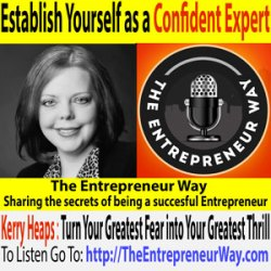 113: Establish Yourself as a Confident Expert with Kerry Heaps Founder and Owner of Strictly Marketing Magazine