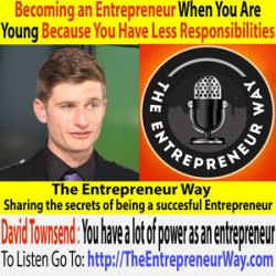 132: Becoming an Entrepreneur When You Are Young Because You Have Less Responsibilities with David Townsend Founder and Owner of Town Rock Energy