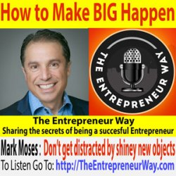 156: How to Make Big Happen with Mark Moses Founding Partner of CEO Coaching International