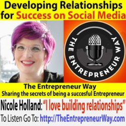 180: Developing Relationships for Success on Social Media with Nicole Holland Founder of the Business Building Rockstars Show