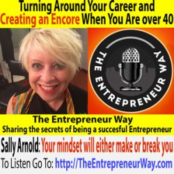 176: Turning Around Your Career and Creating an Encore When You Are over 40 with Sally Arnold Founder and Owner of Creating Encores