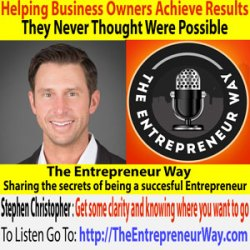 208: Helping Business Owners Achieve Results They Never Thought Were Possible with Stephen Christopher Founder and Owner of Seequs Digital Marketing