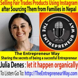 216: Selling Fair Trades Products Using Instagram after Sourcing Them from Families in Nepal with Julia Denes Founder and Owner of Woodfolk