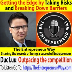 246: Getting the Edge by Taking Risks and Breaking down Barriers with Duc Luu Founder and Owner of the Edge Learning Center