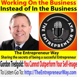 251: Working on the Business Instead of in the Business with Gordon Tredgold