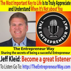 248: The Most Important Key to Life Is to Truly Appreciate and Understand When It's Not about You with Jeff Kleid of Jeff Kleid Consulting