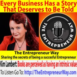 265: Every Business Has a Story That Deserves to Be Told with Kim Lambert Owner and Founder of Dreamstone Publishing