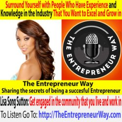 263: Surround Yourself with People Who Have Experience and Knowledge in the Industry That You Want to Excel and Grow in with Lisa Song Sutton Founder and Owner of Sin City Cupcakes & Elite Homes US & Brandbridge & Liquid & Lace