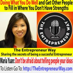262: Doing What You Do Well and Get Other People to Fill in Where You Don't Have Strengths with Maria Yuan Founder and Owner of Issue Voter