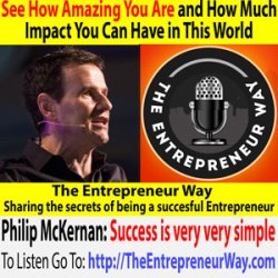257: See How Amazing You Are and How Much Impact You Can Have in This World with Philip Mckernan