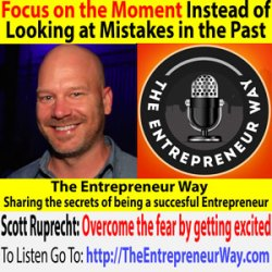 275: Focus on the Moment Instead of Looking at Mistakes in the Past with Scott Ruprecht Founder and Owner of Giveback Sports
