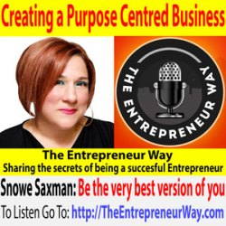 260: Creating a Purpose Centred Business with Snowe Saxman