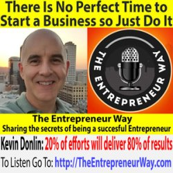 301: There Is No Perfect Time to Start a Business so Just Do It with Kevin Donlin Founder and Owner of Marketing Multipliers