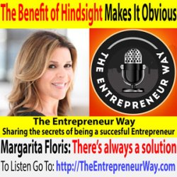 280: The Benefit of Hindsight Makes It Obvious with Margarita 'Margie' Floris Co-Founder and Co-Owner of Savvy Travelers