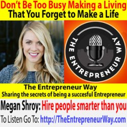 277: Don't Be Too Busy Making a Living That You Forget to Make a Life with Megan Shroy Founder and Owner of Approach Marketing