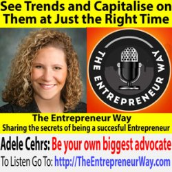 330: See Trends and Capitalise on Them at Just the Right Time with Adele Cehrs Founder and Owner of Epic PR Group