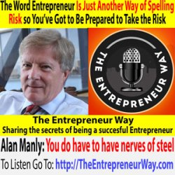 325: The Word Entrepreneur Is Just Another Way of Spelling Risk so You've Got to Be Prepared to Take the Risk with Alan Manly Founder of Group Colleges Australia