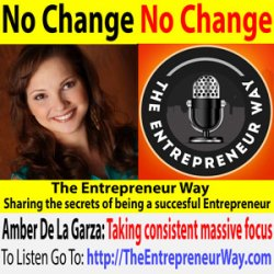 350: No Change, No Change with Amber De La Garza The Productivity Specialist and Founder and Owner of Organizational Elements