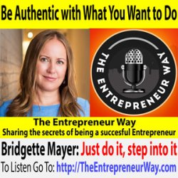 348: Be Authentic with What You Want to Do with Bridgette Mayer Founder and Owner of Bridgette Mayer Art Gallery