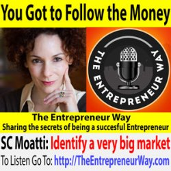 338: You Got to Follow the Money with SC Moatti Founder and Owner of Products That Count