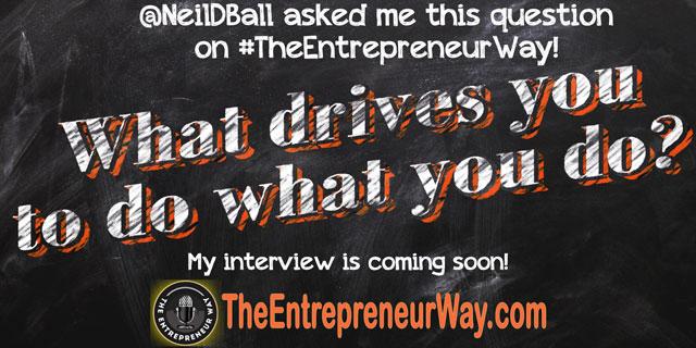 What drives you to do what you do?