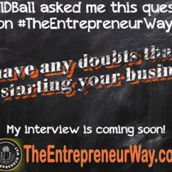 Did You Have Any Doubts That Delayed You Starting Your Business?