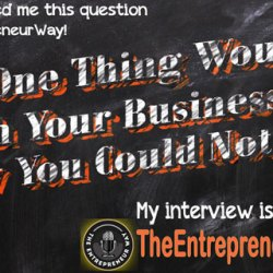 What One Thing Would You Do with Your Business If You Knew You Could Not Fail?