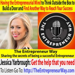 500: Having the Entrepreneurial Mind to Think Outside the Box to Build a Door and Find Another Way to Reach Your Success with Jessica Yarbrough the Mompreneur Coach