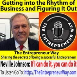 513: Getting into the Rhythm of Business and Figuring It Out with Neville Johnson Partner and Co-founder of Johnson & Johnson LLP