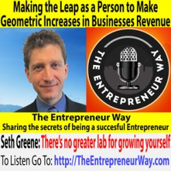 509: Making the Leap as a Person to Make Geometric Increases in Businesses Revenue with Seth Greene Founder and Owner of Book Marketing Magic