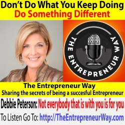 548: Don't Do What You Keep Doing, Do Something Different with Debbie Peterson Founder and Owner of Getting to Clarity LLC