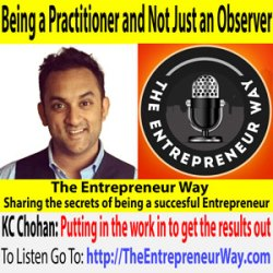 546: Being a Practitioner and Not Just an Observer with KC Chohan Founder and Owner of KC Chohan Consulting